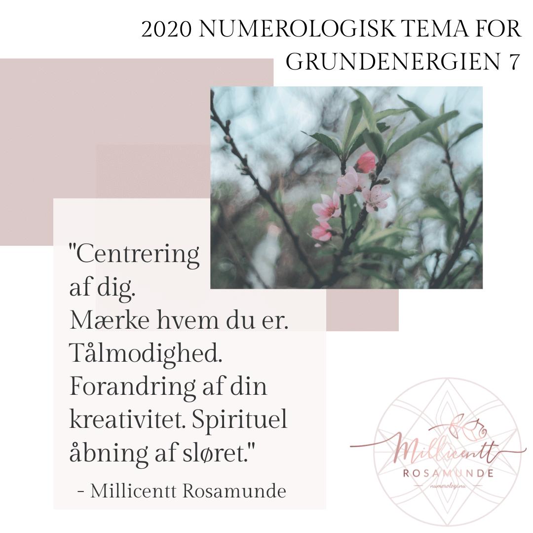 2020 - Numerologisk Tema for Grundenergien 7 - Millicentt Rosamunde