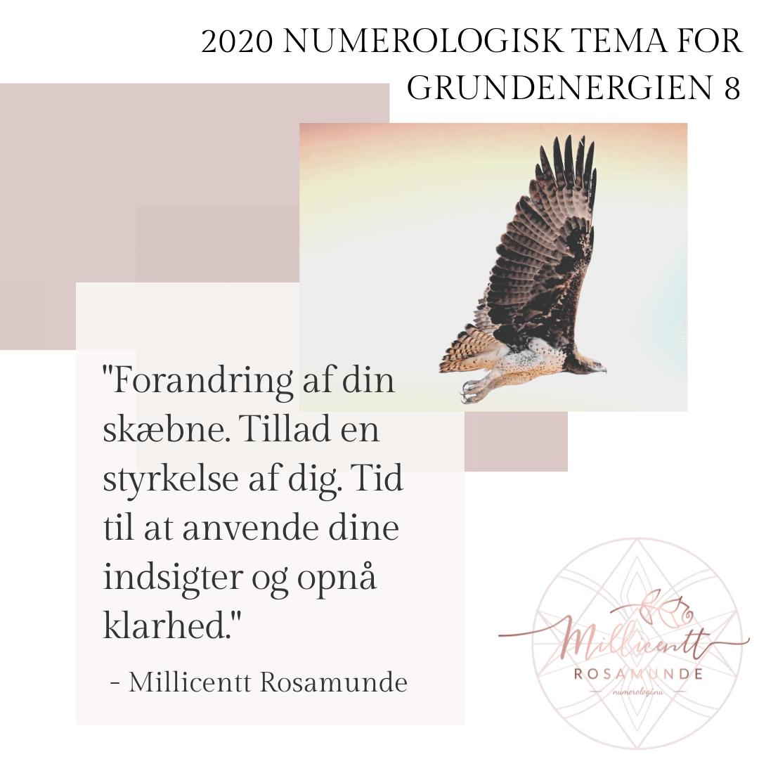 2020 - Numerologisk Tema for Grundenergien 8 - Millicentt Rosamunde