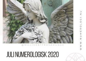 Numerologisk energi i juli måned 2020 - Numerolog Millicentt Rosamunde