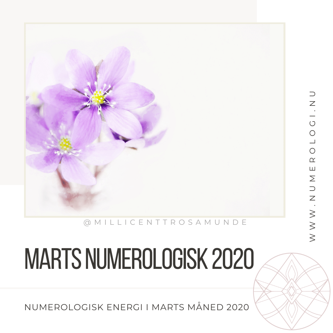 Marts måned numerologisk i 2020 - månedsenergi - numerologi - numerolog Millicentt Rosamunde