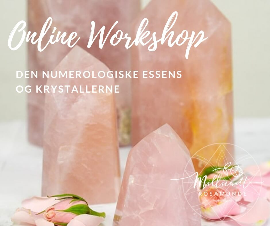 Online Workshop | den numerologiske essens og krystallerne - Numerolog Millicentt Rosamunde